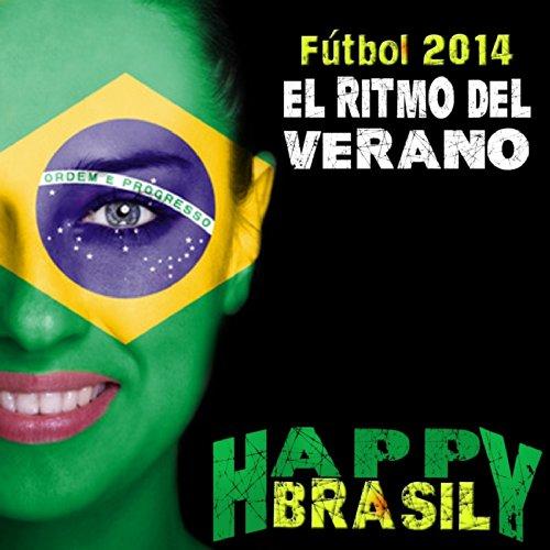 Fútbol 2014: El Ritmo Del Verano (Happy Brasil)