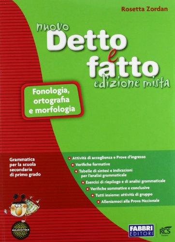 Il nuovo detto e fatto. Fonologia-Sintassi-Prova d'ingresso-Libro vacanza. Con espansione online. Per la Scuola media. Con CD-ROM