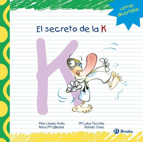 El secreto de la K (Castellano - A Partir De 3 Años - Libros Didácticos - Las Divertidas Aventuras De Las Letras Y Los Números)