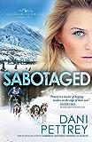 Sabotaged (Alaskan Courage Book #5): Volume 5