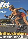 Inlineskaten wie ein Profi: Die optimale Ausrüstung. Die besten Fahrtechniken. Alles zu Cross-Training, Speedskaten, Marathon und Blade-Nights