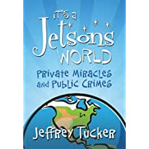 It's a Jetsons World: Private Miracles and Public Crimes (LvMI) (English Edition)