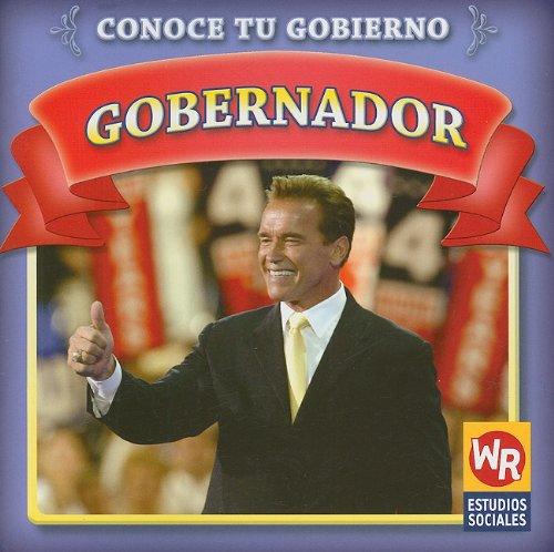 Gobernador/ Governor (Conoce Tu Gobierno/ Know Your Government) por Jacqueline Laks Gorman