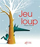 Jeu de loup / Philippe Jalbert | Jalbert, Philippe. Auteur. Illustrateur