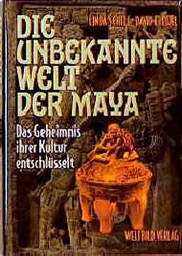 Die unbekannte Welt der Maya. Sonderausgabe. Das Geheimnis ihrer Kultur entschlüsselt