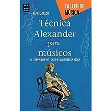 """Técnica Alexander para músicos: La """"zona de confort"""": salud y equilibrio en la música (Taller de música)"""