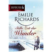 Stille Zeit der Wunder (New York Times Bestseller Autoren: Romance)