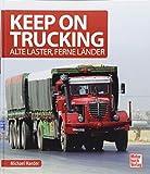 Keep on trucking: Alte Laster, Ferne Länder