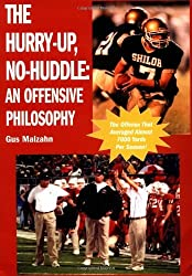 The Hurry-Up, No-Huddle: An Offensive Philosophy by Gus Malzahn (2003-01-01)
