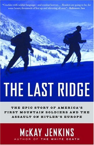 The Last Ridge: The Epic Story of America's First Mountain Soldiers and the Assault on Hitler's Europe (English Edition)