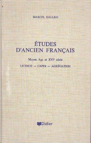 Etudes d'ancien français. Moyen Age et XVIe s...