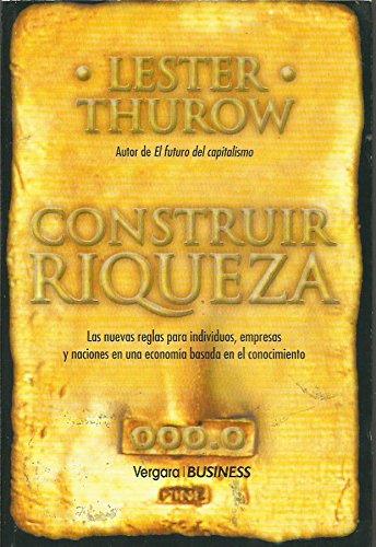 Construir riqueza por Lester C. Thurow