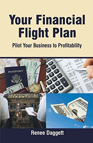 Your Financial Flight Plan: Pilot Your Business to Profitability by Renee Daggett (2008-08-18)