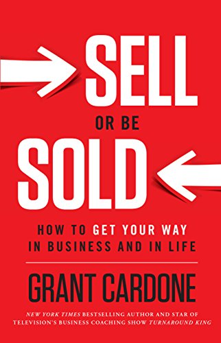 image for Sell or Be Sold: How to Get Your Way in Business and in Life (English Edition)