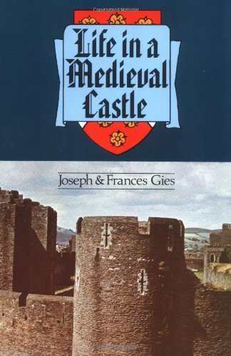 Life in a Medieval Castle by Gies, Joseph, Gies, Frances (1979) Paperback