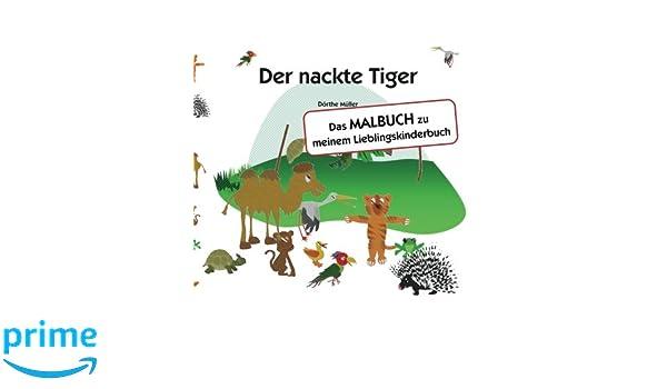 Der nackte Tiger: Das MALBUCH zu meinem Lieblingskinderbuch: Amazon ...