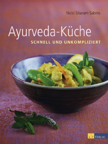 Ayurveda-Küche: schnell und unkompliziert eBook: Nicky Sitaram ...