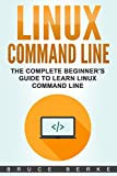 #5: Linux Command Line: The Complete Beginner's Guide To Learn Linux Command Line (Computer Programming)