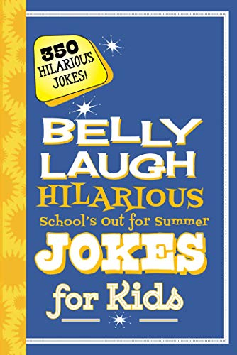 Belly Laugh Hilarious School's Out for Summer Jokes for Kids: 350 Hilarious Summer Jokes! (English Edition)