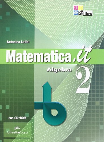 Matematica.it. Algebra. Per le Scuole superiori. Con CD-ROM. Con espansione online: MATEMATICA.IT ALG.2 +CD