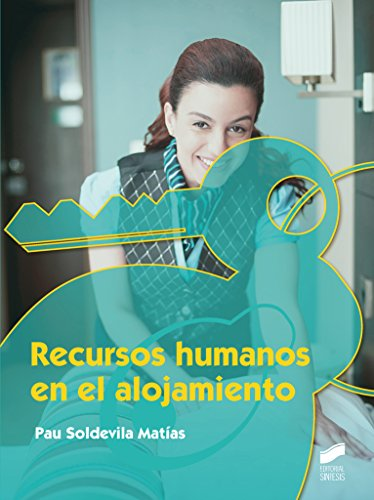 Recursos humanos en el alojamiento (Hostelería y Turismo) por Pau Soldevila Matías