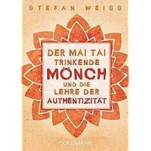 Der Mai Tai trinkende Mönch und die Lehre der Authentizität