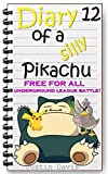 Pikachu Enters a Free For All Pokémon Battle!: Epic Pokemon Battles (Diary of a Silly Pikachu Book 12)
