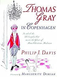 Thomas Gray in Copenhagen: In Which the Philosopher Cat Meets the Ghost of Hans Christian Andersen by Philip J. Davis (1995-07-21)