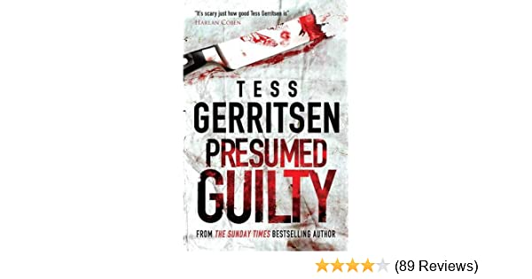 Presumed Guilty (Intrigue): Amazon.co.uk: Tess Gerritsen: 9781848451513:  Books  Presumed Guilty Tess Gerritsen
