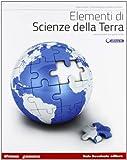 Elementi di scienze della terra. Vol. unico. Per le Scuole superiori. Con espansione online