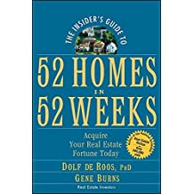 The Insider's Guide to 52 Homes in 52 Weeks: Acquire Your Real Estate Fortune Today (English Edition)