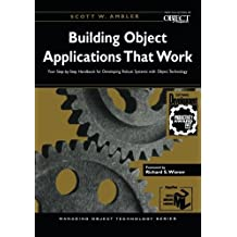 Building Object Applications that Work: Your Step-by-Step Handbook for Developing Robust Systems with Object Technology (SIGS: Managing Object Technology) by Scott W. Ambler (1998-02-13)