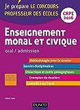 Enseignement moral et civique - Professeur des écoles - Oral admission : CRPE 2016 (Concours enseignement) (French Edition)