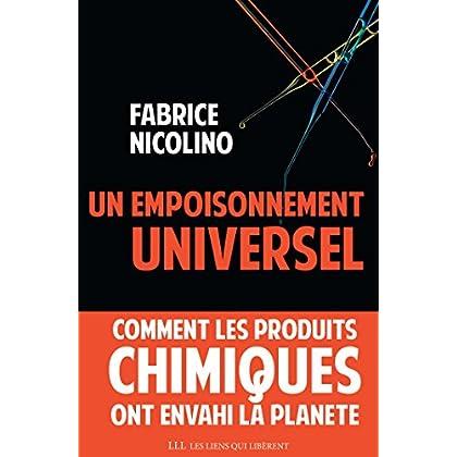 Un empoisonnement universel: Comment les produits chimiques ont envahi la planète. (LIENS QUI LIBER)