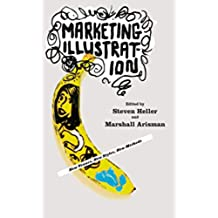 Marketing Illustration: New Venues, New Styles, New Methods