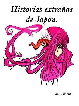 Historias extrañas de Japón de [Traves, Ana]