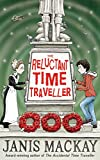 The Reluctant Time Traveller (Kelpies: Time Traveller)