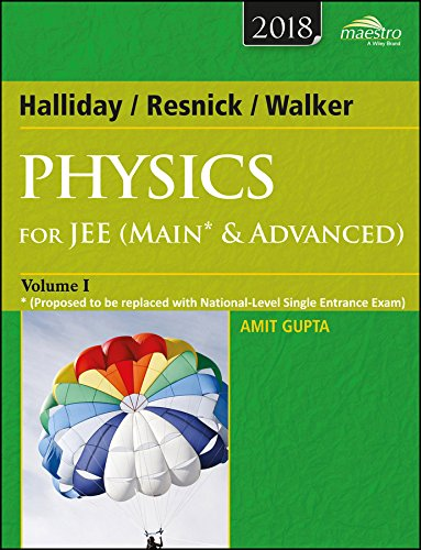 Wiley's Halliday / Resnick / Walker Physics for JEE (Main & Advanced), Vol 1, 2018ed