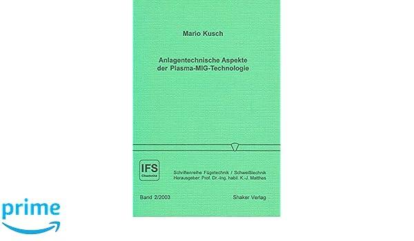 Anlagentechnische Aspekte der Plasma-MIG-Technologie Schriftenreihe ...