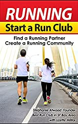 Running: Start a Run Club,  Create a Runner's Community, Find a Running Partner (Empowered Athlete - Healthy, Active, Motivated Runner Book 3) (English Edition)