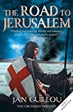 The Road to Jerusalem (Crusades Trilogy 1)