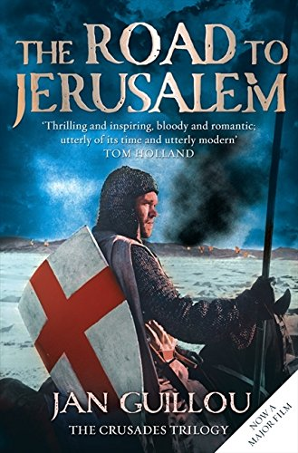 The Road to Jerusalem: Crusades Trilogy Bk. 1 (Crusades Trilogy 1)