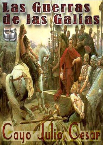 Las Guerras de las Galias por Cayo Julio  Cesar
