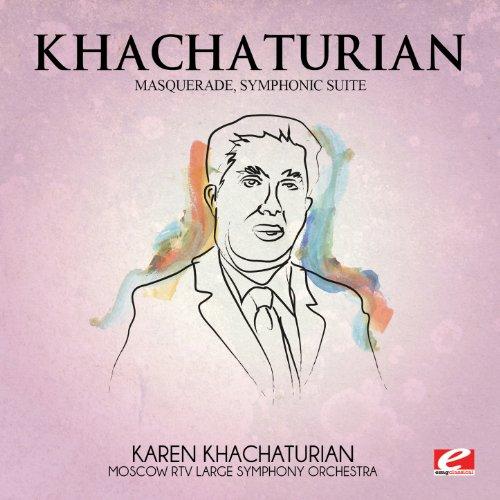 Khachaturian: Masquerade, Symphonic Suite (Digitally Remastered)