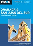 Front cover for the book Moon Spotlight Granada & San Juan del Sur: Including La Isla de Ometepe by Amber Dobrzensky