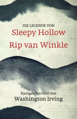 Die Legende von Sleepy Hollow. Rip van Winkle. Kurzgeschichten von Washington Irving