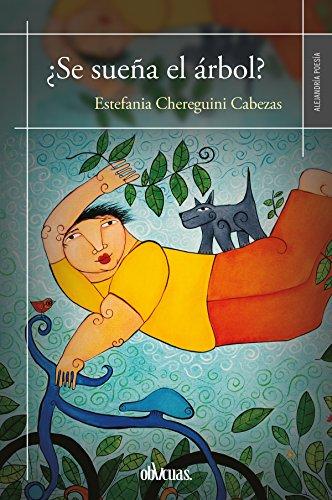 ¿Se sueña el árbol?: ESTEFANÍA CHEREGUINI por Estefanía Chereguini