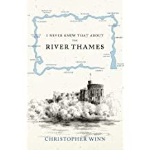 I Never Knew That About the River Thames by Christopher Winn (2010-11-04)