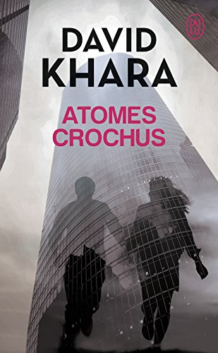 Atomes crochus - David Khara sur Bookys