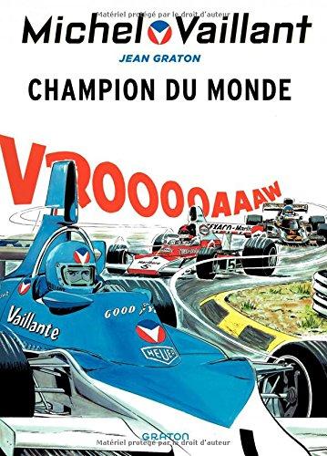 Michel Vaillant - tome 26 - Michel Vaillant 26 (rééd. Dupuis) Champion du monde